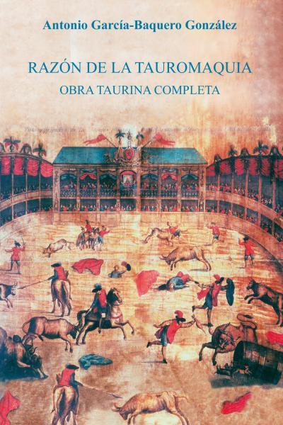 Razón de la Tauromaquia. Obra taurina completa (2008)