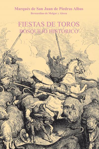 Fiestas de Toros. Bosquejo histórico