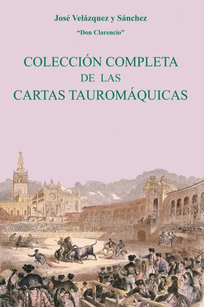 Colección completa de las Cartas Tauromáquicas
