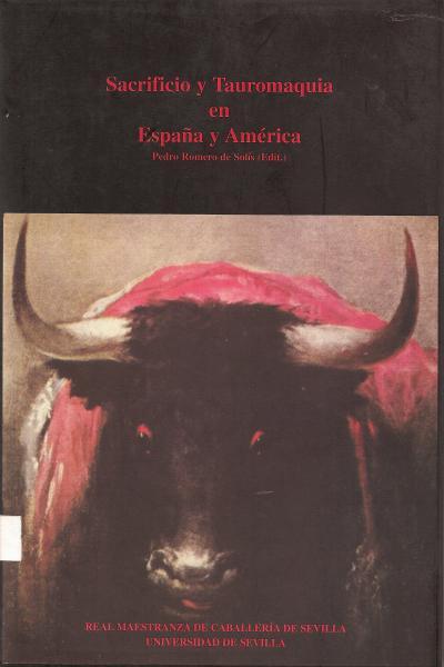 Sacrificio y Tauromaquia en España y América