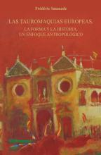 Las Tauromaquias europeas. La forma y la historia, un enfoque antropológico.